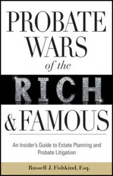 Probate Wars of the Rich and Famous av Russell J. Fishkind (Innbundet)
