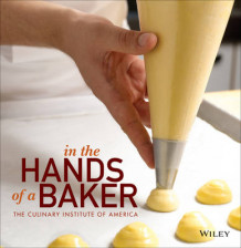 In the Hands of a Baker av The Culinary Institute of America (CIA) (Heftet)