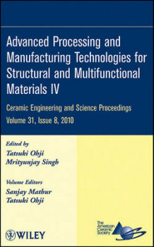 Advanced Processing and Manufacturing Technologies for Structural and Multifunctional Materials IV av ACerS (American Ceramic Society) og Sanjay Mathur (Innbundet)