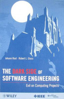 The Dark Side of Software Engineering av Johann Rost og Robert L. Glass (Heftet)