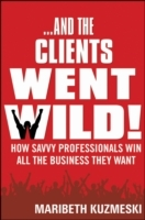 And the Clients Went Wild! av Maribeth Kuzmeski (Innbundet)