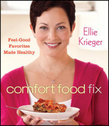 Comfort Food Fix: Feel-Good Favorites Made Healthy av Ellie Krieger (Heftet)