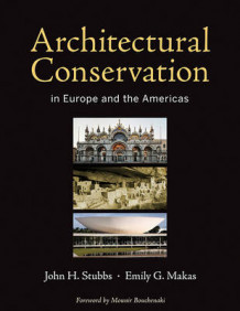 Architectural Conservation in Europe and the Americas av John H. Stubbs og Emily Gunzburger Makas (Innbundet)
