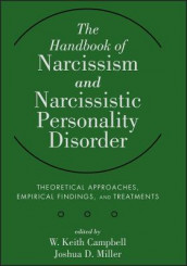 The Handbook of Narcissism and Narcissistic Personality Disorder av W. Keith Campbell og Joshua D. Miller (Innbundet)