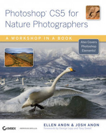 Photoshop CS5 for Nature Photographers: A Workbook in a Book av Ellen Anon, Josh Anon, Foreword by: George Lepp og Sweet, (Heftet)