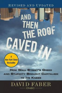 And Then the Roof Caved In av David Faber (Heftet)