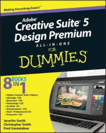 Adobe Creative Suite 5 Design Premium All-in-one For Dummies av Jennifer Smith, Christopher B. R. Smith og Fred Gerantabee (Heftet)