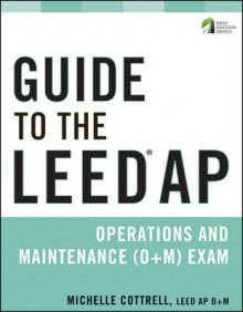 Guide to the LEED AP Operations and Maintenance (O+M) Exam av Michelle Cottrell (Heftet)