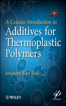 A Concise Introduction to Additives for Thermoplastic Polymers av Johannes Karl Fink (Innbundet)