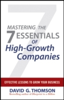 Mastering the 7 Essentials of High-Growth Companies av David G. Thomson (Innbundet)