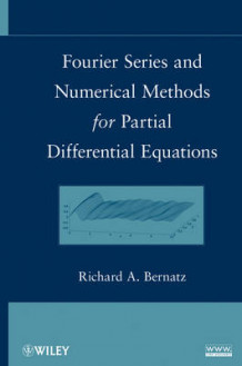 Fourier Series and Numerical Methods for Partial Differential Equations av Richard Bernatz (Innbundet)