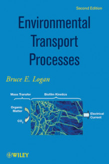 Environmental Transport Processes av Bruce E. Logan (Innbundet)