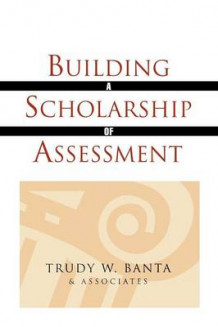 Building a Scholarship of Assessment av Trudy W. Banta & Associates (Heftet)