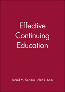 Effective Continuing Education av Ronald M. Cervero og Alan B. Knox (Heftet)