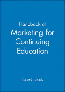 Handbook of Marketing for Continuing Education av Robert G. Simerly (Heftet)