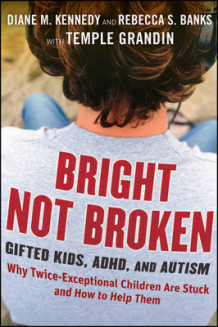 Bright Not Broken av Diane M. Kennedy, Rebecca S. Banks og Temple Grandin (Innbundet)