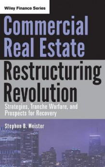 Commercial Real Estate Restructuring Revolution av Stephen B. Meister (Innbundet)