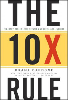 The Ten Times Rule av Grant Cardone (Innbundet)