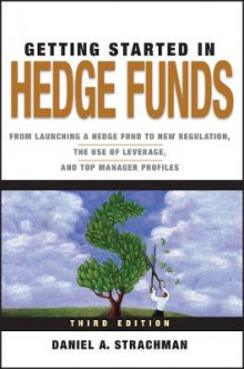 Getting Started in Hedge Funds av Daniel A. Strachman (Heftet)