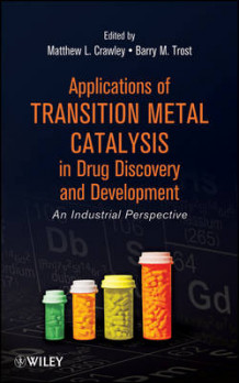 Applications of Transition Metal Catalysis in Drug Discovery and Development (Innbundet)