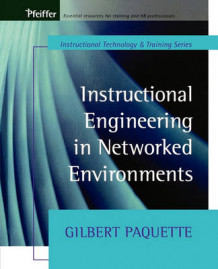 Instructional Engineering in Networked Environments av Gilbert Paquette (Heftet)