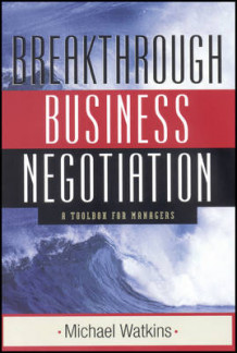Breakthrough Business Negotiation av Michael D. Watkins (Heftet)