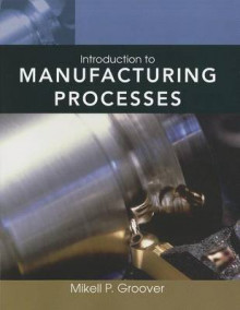 Introduction to Manufacturing Processes av Mikell P. Groover (Heftet)