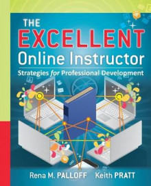 The Excellent Online Instructor av Rena M. Palloff og Keith Pratt (Heftet)