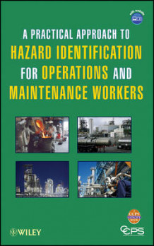 A Practical Approach to Hazard Identification for Operations and Maintenance Workers av Center for Chemical Process Safety (CCPS) (Innbundet)