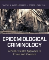 Epidemiological Criminology av Timothy A. Akers, Roberto Hugh Potter og Carl V. Hill (Heftet)