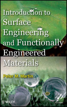 Introduction to Surface Engineering and Functionally Engineered Materials av Peter Martin (Innbundet)