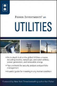 Fisher Investments on Utilities av Fisher Investments, Theodore Gilliland og Andrew S. Teufel (Innbundet)