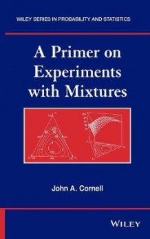 A Primer on Experiments with Mixtures av John A. Cornell (Innbundet)