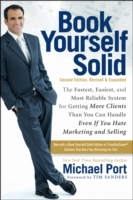 Book Yourself Solid:the Fastest, Easiest, and Most Reliable System for Getting More Clients Than You Can Handle Even If You Hate Marketing and Selling av Michael Port (Heftet)