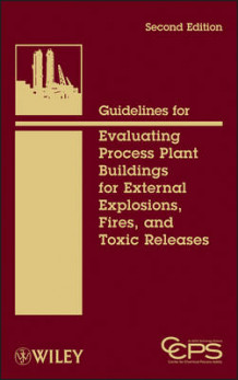 Guidelines for Evaluating Process Plant Buildings for External Explosions, Fires, and Toxic Releases av Center for Chemical Process Safety (CCPS) (Innbundet)