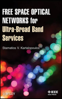 Free Space Optical Networks for Ultra-Broad Band Services av Stamatios V. Kartalopoulos (Innbundet)