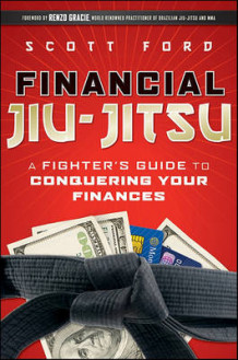 Financial Jiu-Jitsu av Scott Ford (Innbundet)