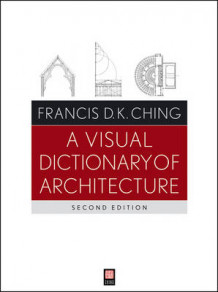 A Visual Dictionary of Architecture av Ching (Heftet)
