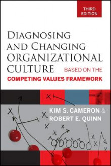 Diagnosing and Changing Organizational Culture av Kim S. Cameron og Robert E. Quinn (Heftet)
