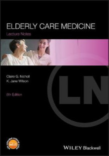 Lecture Notes: Elderly Care Medicine av Claire G. Nicholl og K. Jane Wilson (Heftet)