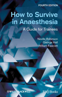 How to Survive in Anaesthesia av Neville Robinson, George M. Hall og William Fawcett (Heftet)