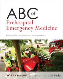 ABC of Prehospital Emergency Medicine (Heftet)