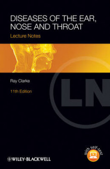 Diseases of the Ear, Nose and Throat Lecture Notes 11E av Ray Clarke (Heftet)