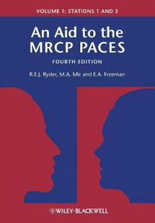 An Aid to the MRCP PACES: Stations 1 and 3 v. 1 av Robert E. J. Ryder, M. Afzal Mir og E. Anne Freeman (Heftet)