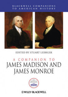 A Companion to James Madison and James Monroe av Stuart Leibiger (Innbundet)
