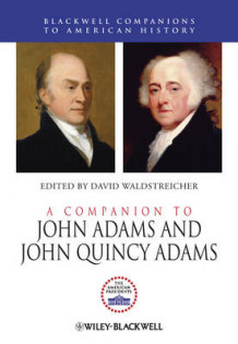A Companion to John Adams and John Quincy Adams av David Waldstreicher (Innbundet)
