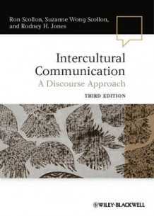 Intercultural Communication av Ron Scollon, Suzanne Wong Scollon og Rodney H. Jones (Heftet)