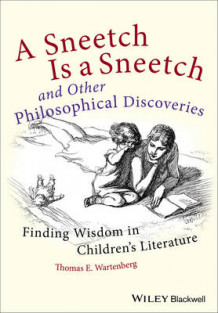 A Sneetch is a Sneetch and Other Philosophical Discoveries av Thomas E. Wartenberg (Heftet)