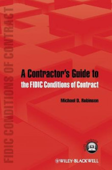 A Contractor's Guide to the FIDIC Conditions of Contract av Michael D. Robinson (Innbundet)
