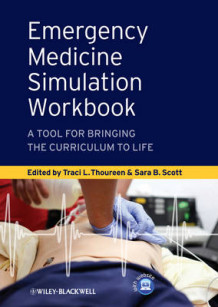 Emergency Medicine Simulation Workbook - a Tool for Bringing the Curriculum to Life (Heftet)